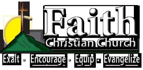Faith Christian Church - Exalt - Encourage - Equip - Evangelize